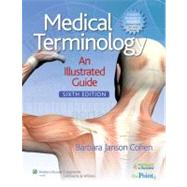 Medical Terminology; An Illustrated Guide by Cohen, Barbara J, 9781605476049