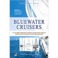 Bluewater Cruisers: A By-The-Numbers Compilation of Seaworthy, Offshore-Capable Fiberglass Monohull Production Sailboats by North American Designers by Laing, David Bennett, 9780071836050