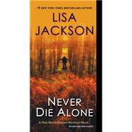 Never Die Alone by Jackson, Lisa, 9781420136050