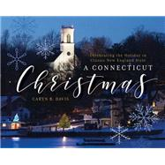 A Connecticut Christmas by Davis, Caryn B.; Lehman, Eric D., 9781493026050