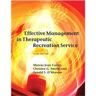 Effective Management in Therapeutic Recreation Service by Carter, Marcia Jean, 9781939476050