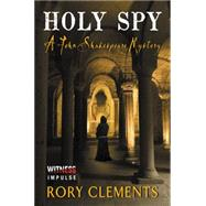 Holy Spy by Clements, Rory, 9780062466051