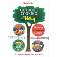 Betty Crocker Outdoor Cooking With Betty by Crocker, Betty; Funk, Tom, 9781328846051