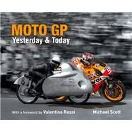 Moto GP Yesterday & Today by Scott, Michael; Rossi, Valentino, 9781780976051