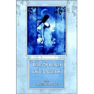 The Sound of Angels by Silverthorne, Lisa; Smith, Dean Wesley, 9780809556052