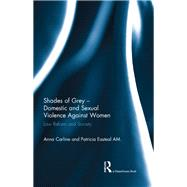 Shades of Grey - Domestic and Sexual Violence Against Women: Law Reform and Society by Carline; Anna, 9781138686052