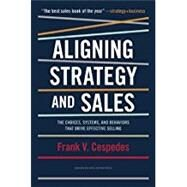 Aligning Strategy and Sales by Cespedes, Frank V., 9781422196052