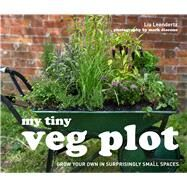 My Tiny Veg Plot by Leendertz, Lia; Diacono, Mark, 9781910496053