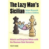 The Lazy Man's Sicilian by Bronznik, Valeri; Giddins, Steve, 9789056916053