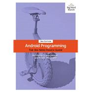 Android Programming The Big Nerd Ranch Guide by Phillips, Bill; Stewart, Chris; Marsicano, Kristin, 9780134706054
