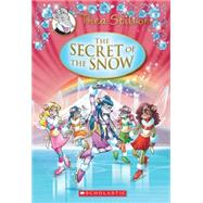 Thea Stilton Special Edition: The Secret of the Snow A Geronimo Stilton Adventure by Stilton, Thea, 9780545656054