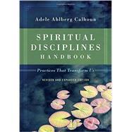 Spiritual Disciplines Handbook by Calhoun, Adele Ahlberg, 9780830846054