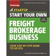 Start Your Own Freight Brokerage Business Your Step-By-Step Guide to Success by Unknown, 9781599186054