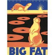 Big Fat by Tireman, Loyd; Yrisarri, Evelyn (ADP); Douglass, Ralph, 9780826356055