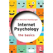 Internet Psychology: The Basics by Amichai-Hamburger; Yair, 9781138656055
