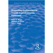Projecting Environmental Trends from Economic Forecasts by Meyer,Peter, 9781138726055