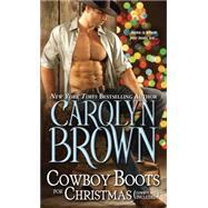 Cowboy Boots for Christmas by Brown, Carolyn, 9781402296055