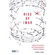 The Rise of Iwar by Voelz, Glenn J., 9781510726055
