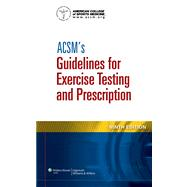 ACSM's Guidelines for Exercise Testing and Prescription by Unknown, 9781609136055