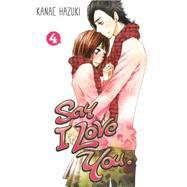 Say I Love You. 4 by Hazuki, Kanae, 9781612626055