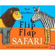 Flip Flap Safari by Scheffler, Axel, 9780763676056