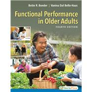 Functional Performance in Older Adults by Bonder, Bette, Ph.D.; Bello-Haas, Vanina Dal, Ph.D., 9780803646056