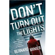 Don't Turn Out the Lights by Minier, Bernard; Anderson, Alison, 9781250106056