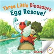 Three Little Dinosaurs Egg Rescue! by Fuge, Charles, 9781472346056