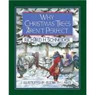 Why Christmas Trees Aren't Perfect by Schneider, Richard H.; Miles, Elizabeth J., 9781501806056