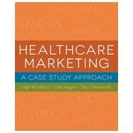 Healthcare Marketing: A Case Study Approach by Cellucci, Leigh W., 9781567936056