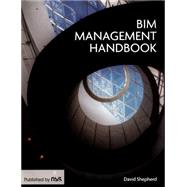 The Bim Management Handbook by Shepherd,David, 9781859466056