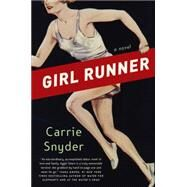 Girl Runner by Snyder, Carrie, 9780062336057
