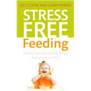 Stress-Free Feeding by Webber, Laura, 9781845286057