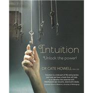 Intuition: Unlock the Power! by Howell, Dr. Cate, 9781921966057
