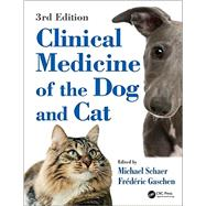Clinical Medicine of the Dog and Cat, Third Edition by Schaer; Michael, 9781482226058