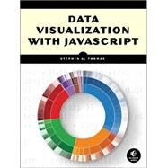 Data Visualization With Javascript by Thomas, Stephen A., 9781593276058
