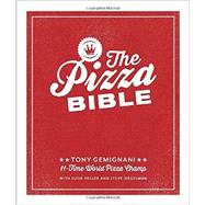 The Pizza Bible: The World's Favorite Pizza Styles, from Neapolitan, Deep-dish, Wood-fired, Sicilian, Calzones and Focaccia to New York, New Haven, Detroit, and More by Gemignani, Tony; Heller, Susie (CON); Siegelman, Steve (CON); Remington, Sara, 9781607746058