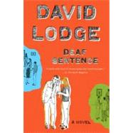 Deaf Sentence A Novel by Lodge, David, 9780143116059