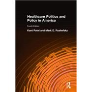 Healthcare Politics and Policy in America: 2014 by Patel; Kant, 9780765626059