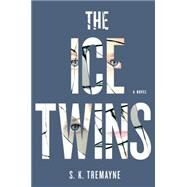 The Ice Twins by Tremayne, S.K., 9781455586059