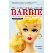 The Good, the Bad, and the Barbie by Stone, Tanya Lee, 9780147516060
