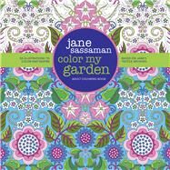 Color My Garden by Sassaman, Jane, 9780981886060