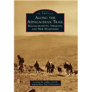 Along the Appalachian Trail by Adkins, Leonard M.; Appalachian Trail Conservancy, 9781467116060