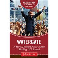 Watergate by Archer, Jules; Stone, Roger, 9781632206060