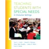 Teaching Students with Special Needs in Inclusive Settings, Enhanced Pearson eText -- Access Card by Smith, Tom E.; Polloway, Edward A.; Patton, James R.; Dowdy, Carol A.; Doughty, Teresa Taber, 9780134016061