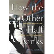 How the Other Half Banks by Baradaran, Mehrsa, 9780674286061