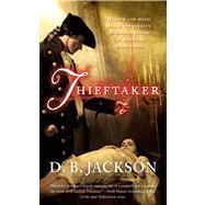 Thieftaker by Jackson, D. B., 9780765366061