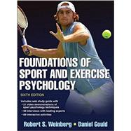 Foundations of Sport and Exercise Psychology 6th Edition With Web Study Guide-Loose-Leaf Edition by Robert Weinberg, Daniel Gould, 9781492546061