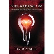 Keep Your Love On! by Silk, Danny, 9781942306061