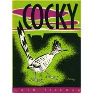 Cocky by Tireman, Loyd; Yrisarri, Evelyn (ADP); Douglass, Ralph, 9780826356062